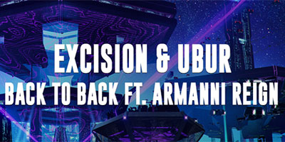 """EXCISION & UBUR'S """"BACK TO BACK"""" IS HERE!"""