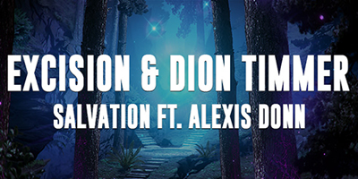 """""""SALVATION"""" FROM EXCISION & DION TIMMER OUT NOW"""